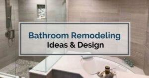 Bathroom Remodeling Ideas & Design