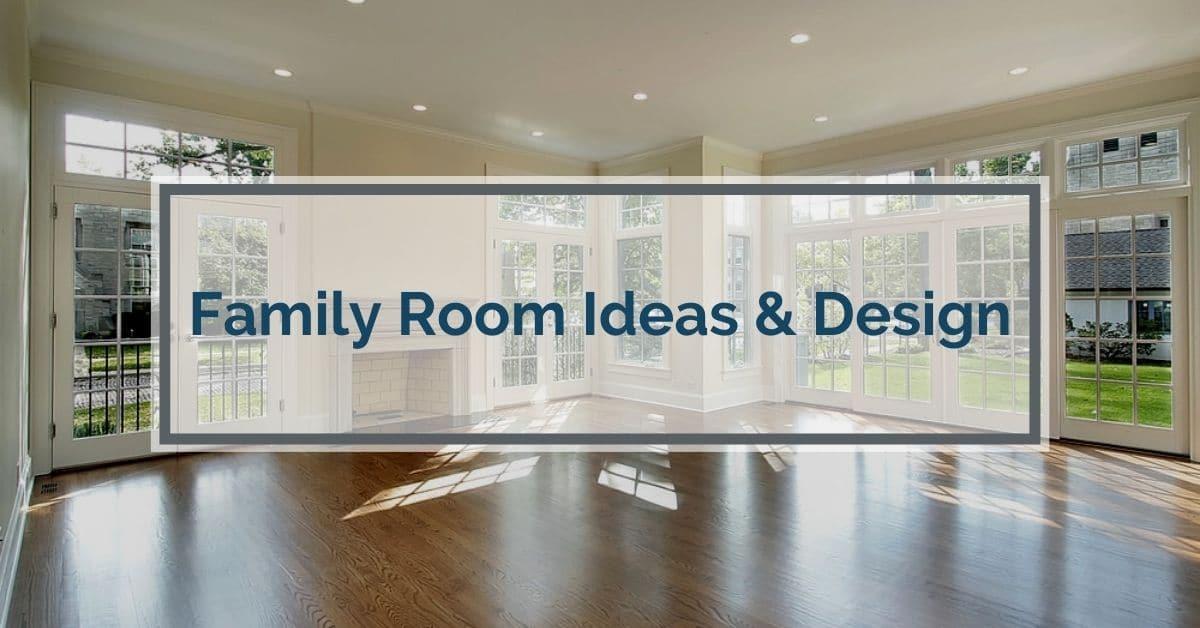 Family Room Ideas & Design