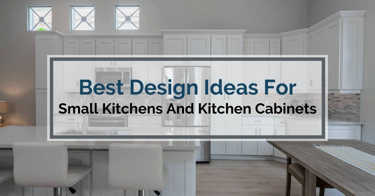 Best Design Ideas For Small Kitchen And Kitchen Cabinets