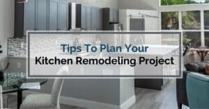 Tips To Plan your Kitchen Remodeling Project