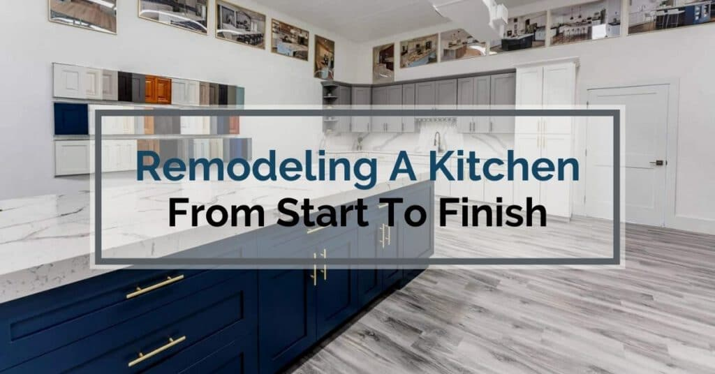 Remodeling A Kitchen From Start To Finish [Case Study]
