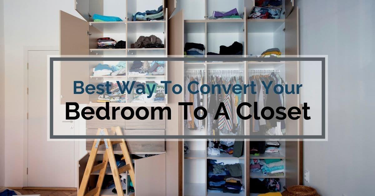 Bedroom To A Closet