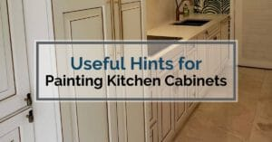 6 Useful Hints for Painting Kitchen Cabinets (Expert Guide)